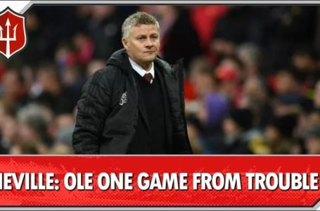 "Gary Neville believes Ole Gunnar Solskjaer is ""one game away"" from once again being questioned over his future at the club."