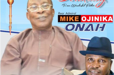 BIRTHDAY WISHES TO:: REAR ADMIRAL MIKE ONAH….