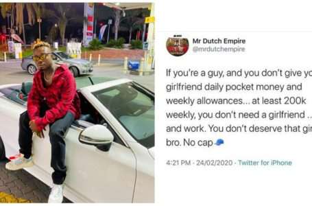 If you can't give your GF 200k weekly, You don't deserve that girl bro – Twitter user says
